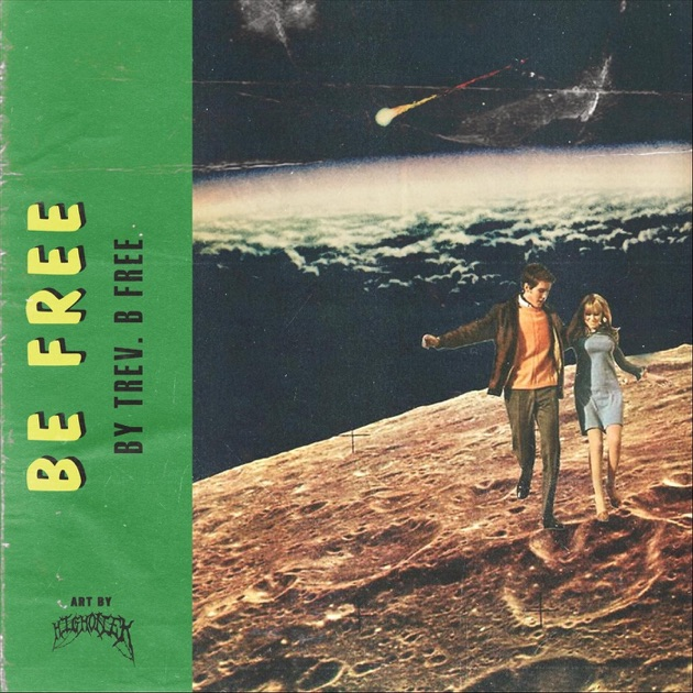 """""""Be Free."""" from Be Free. - Single by Trev B. Free on iTunes"""