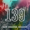 139 - Single - New Creation Worship
