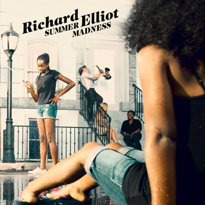 Summer Madness - Richard Elliot song