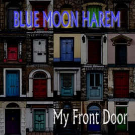 My Front Door - Single by Blue Moon Harem on Apple Music