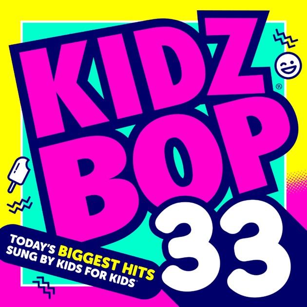 Kidz Bop 33 by KIDZ BOP Kids on Apple Music