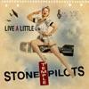 Live a Little (Live), Stone Temple Pilots