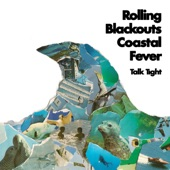 Rolling Blackouts Coastal Fever - Heard You're Moving
