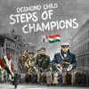 Steps of Champions (feat. Vanessa Campagna, The Hooligans, Anthony De La Torre, Chris Willis, Jon Vella, Levi Hummon, Maria Vidal, Michelle Prentice, Mike Eldred & Myriam Valle) - Single - Desmond Child