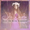 Kill Em With Kindness - Single - Julia Westlin