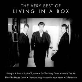 The Very Best of Living in a Box by Living In a Box on iTunes