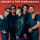 Jeremy & The Harlequins - Who's Gonna Save Us