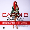 Bodak Yellow (feat. Messiah) [Latin Trap Remix] - Single, Cardi B