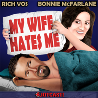 Vos and Bonnie's 'My Wife Hates Me' podcast