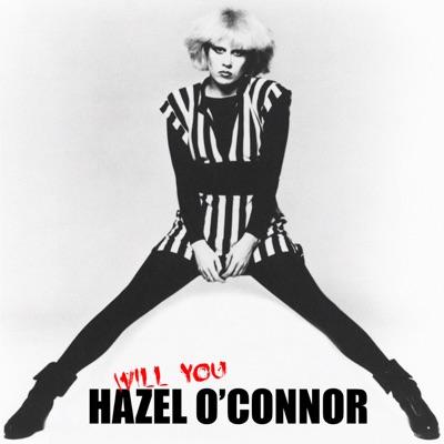 Hazel O'Connor - Will You - Hazel O'Connor