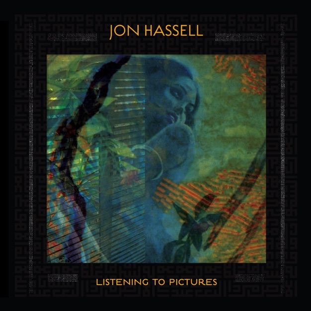 Listening To Pictures / Jon Hassell