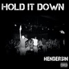 Hold It Down - Single - Hendersin