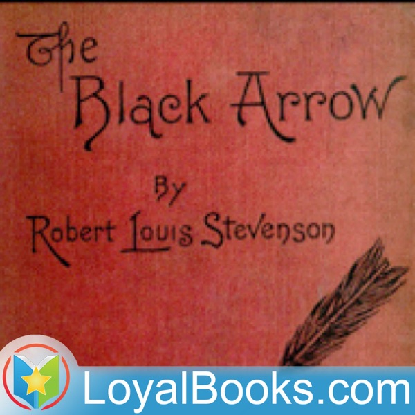 The Black Arrow; a Tale of Two Roses by Robert Louis Stevenson