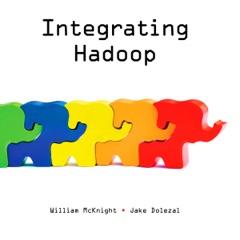 Integrating Hadoop (Unabridged)
