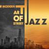 Modern Art of Street Jazz: Relaxing Instrumental Jazz Songs, Smooth Jazz Lounge After Work, Funky Bossa Nova Jazz Music - Smooth Jazz Music Club