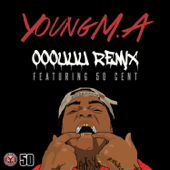 Ooouuu Remix (feat. 50 Cent) - Young M.A.