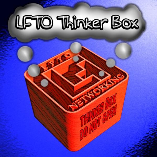 LFTO Thinker Box