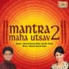 Mantra Maha Utsav, Vol. 2 - Dinesh Kumar Dube & Sarrika Singh