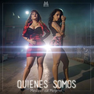 Quienes Somos (feat. MelyMel) - Single Mp3 Download