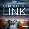 Die Entscheidung - Charlotte Link
