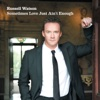 Sometimes Love Just Ain't Enough - Single - Russell Watson