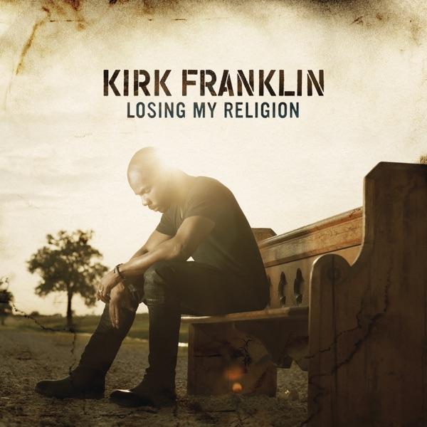 Losing My Religion Kirk Franklin album cover