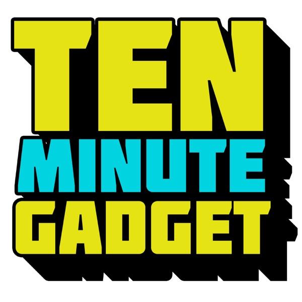 Ten Minute Gadget Podcast
