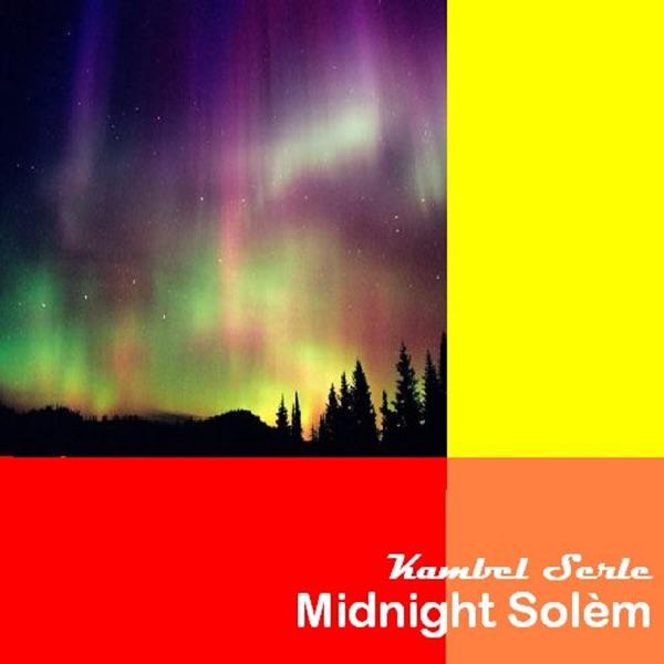 Kambel Serle - Midnight Solem