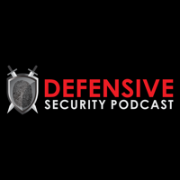 Defensive Security Podcast - Malware, Hacking, Cyber Security & Infosec podcast