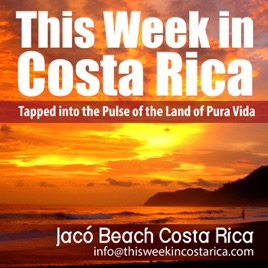 This Week in Costa Rica - Expats Living, Working, and Traveling in