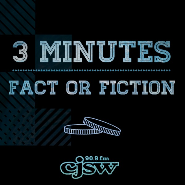 3 Minutes: Fact or Fiction