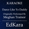 Dance Like Yo Daddy (Originally Performed by MeghanTrainor) [Karaoke No Guide Melody Version] - Single - EdKara