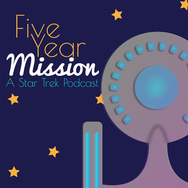 The 5-Year Mission Podcast: The Star Trek 50th Anniversary Rewatch