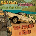 Green Lion Crew & Cut Stone - 100 Pound a Kali (feat. Kali Blaxx)