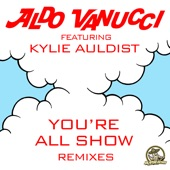 Aldo Vanucci - You're All Show (feat. Kylie Auldist)