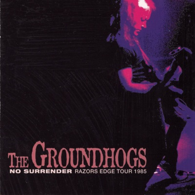 No Surrender - Razors Edge Tour 1985 - The Groundhogs