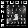 Francesca Battistelli - He Knows My Name artwork