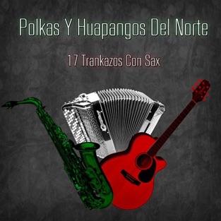 17 Trankazos Con Sax – Los Huapangos Del Norte