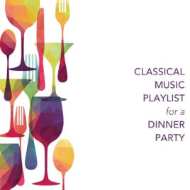 Dinner Music Playlist classical music playlist for a dinner partychris snelling on