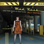 Mad Rush: Solo Piano Music of Philip Glass
