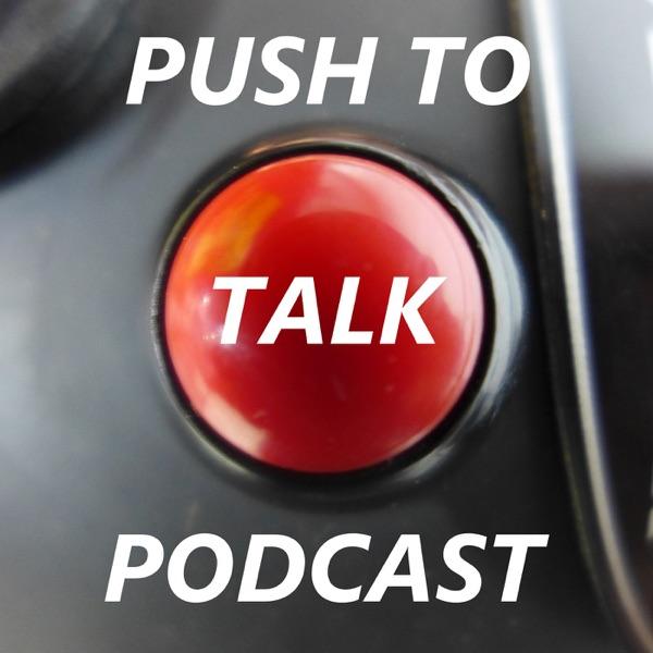 Push To Talk Podcast