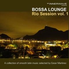 Bossa Lounge Río Session, Vol. 1