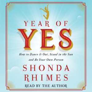 Year of Yes: How to Dance It Out, Stand In the Sun and Be Your Own Person (Unabridged) - Shonda Rhimes audiobook, mp3