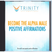 Become the Alpha Male Natural Affirmations