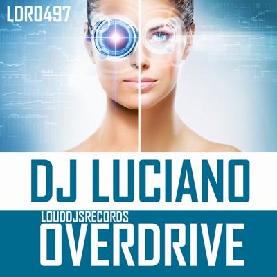 Overdrive - EP - DJ Luciano album