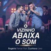 Vizinho Abaixa o Som (Ao Vivo) [feat. Gusttavo Lima] - Single