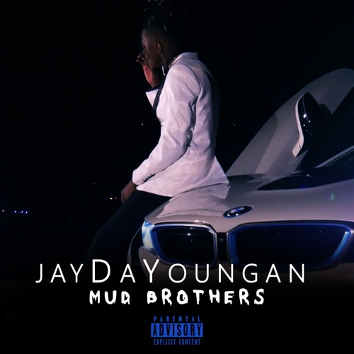 Jaydayoungan - Mud Brothers - Single