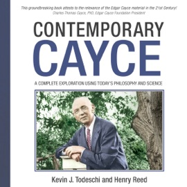 Contemporary Cayce: A Complete Exploration Using Today's Philosophy and Science (Unabridged) - Kevin J. Todeschi & Henry Reed mp3 listen download