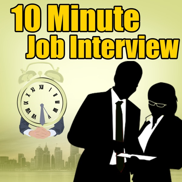 The 10 Minute Job Interview Podcast   Job Interview Tips   Resume  Tips/Advice   Career Advice