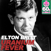 Uranium Fever (Remastered)-Elton Britt